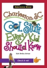 Charleston, SC:: Cool Stuff Every Kid Should Know (Arcadia Kids) Cover Image