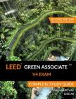 LEED Green Associate V4 Exam Complete Study Guide (Second Edition) Cover Image