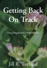 Getting Back On Track: Using Megapotency Homeopathy Cover Image