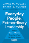 Everyday People, Extraordinary Leadership: How to Make a Difference Regardless of Your Title, Role, or Authority Cover Image