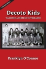 Decoto Kids: Tales from a white kid in the barrio. Cover Image