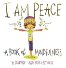 I Am Peace: A Book of Mindfulness (I Am Books) Cover Image