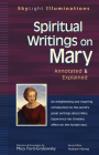 Spiritual Writings on Mary: Annotated & Explained (SkyLight Illuminations #13) Cover Image