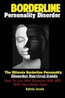 BorderlinePersonality Disorder: The Ultimate Borderline Personality Disorder Survival Guide: How To Live With Someone With BPD With Your Sanity Intact Cover Image