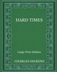 Hard Times - Large Print Edition Cover Image