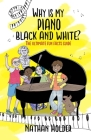 Why Is My Piano Black and White?: The Ultimate Fun Facts Guide Cover Image
