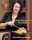 Comfortable Under Pressure: Pressure Cooker Meals: Recipes, Tips, and Explanations (Blue Jean Chef) Cover Image