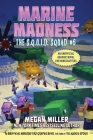 Marine Madness: An Unofficial Graphic Novel for Minecrafters (The S.Q.U.I.D. Squad #6) Cover Image