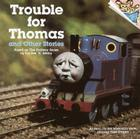 Trouble for Thomas and Other Stories (Thomas & Friends) Cover Image