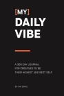 (My) Daily Vibe: A 365-day journal for creatives to be their highest and best self Cover Image