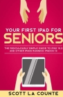 Your First iPad For Seniors: The Ridiculously Simple Guide to iPad 10.2 and Other iPads Running iPadOS 13 Cover Image