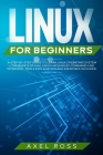 Linux for Beginners: A Step By Step Guide to Learn Linux Operating System + The Basics of Kali Linux Hacking by Command Line Interface - To Cover Image