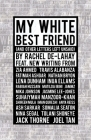 My White Best Friend: (and Other Letters Left Unsaid) (Oberon Books) Cover Image