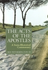 The Acts of the Apostles: A Socio-Rhetorical Commentary (New Testament Commentary) Cover Image