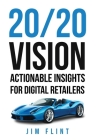 20/20 Vision: Actionable Insights for Digital Retailers Cover Image