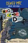 Dewey Mac Maker Mysteries: Dog Gone Dog Cover Image