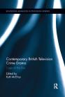 Contemporary British Television Crime Drama: Cops on the Box (Routledge Advances in Television Studies) Cover Image