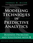 Modeling Techniques in Predictive Analytics: Business Problems and Solutions with R (FT Press Analytics) Cover Image