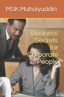 Business Secrets for Corporate People Cover Image