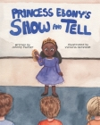 Princess Ebony's Show and Tell: Little Ebony discovers the meaning and importance of her culture Cover Image
