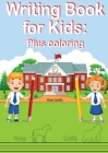 Writing Book For Kids Plus Coloring: Learn to write letters, trace and color figures to improve their skills Cover Image