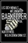 Leg dich niemals mit einem Barkeeper an. Nur er weiß, was in deinem Drink ist: Barkeeper Notizbuch Bartender Planer Tagebuch (Liniert, 15 x 23 cm, 120 Cover Image