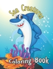 Sea Creatures Coloring Book: Sea Creatures Underwater Animals and Fish Themed Activity Book for Kids, Adults, Teens - Funny Sea Creature Gift for M Cover Image
