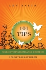 101 Tips for Recovering from Eating Disorders: A Pocket Book of Wisdom Cover Image