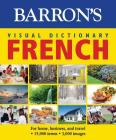 Visual Dictionary: French: For Home, Business, and Travel (Barron's Visual Dictionaries) Cover Image