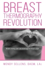 The Breast Thermography Revolution: Bootcamp for an Estrogen Free Life Cover Image