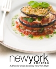 New York Recipes: Authentic Urban Cooking New York Style (2nd Edition) Cover Image
