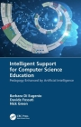 Intelligent Support for Computer Science Education: Pedagogy Enhanced by Artificial Intelligence Cover Image