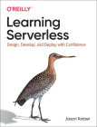 Learning Serverless: Design, Develop, and Deploy with Confidence Cover Image