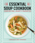 The Essential Soup Cookbook: Comforting, Hearty Favorites Cover Image