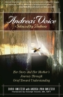 Andrea's Voice: Silenced by Bulimia: Her Story and Her Mother's Journey Through Grief Toward Understanding Cover Image
