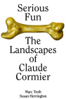 Serious Fun: The Landscapes of Claude Cormier Cover Image