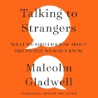 Talking to Strangers Lib/E: What We Should Know about the People We Don't Know Cover Image