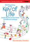 Still Teaching in the Key of Life: Joyful Stories from Early Childhod Settings Cover Image