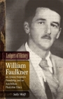 Ledgers of History: William Faulkner, an Almost Forgotten Friendship, and an Antebellum Plantation Diary: Memories of Dr. Edgar Wiggin Fra (Southern Literary Studies) Cover Image