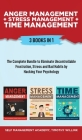 Anger Management + Stress Management + Time Management: 3 Books in 1: The Complete Bundle to Eliminate Uncontrollable Frustration, Stress and Bad Habi Cover Image