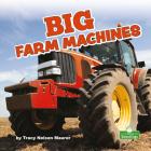 Big Farm Machines (Big Machines) Cover Image