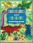 Dinosaurs and Dragons Coloring and Workbook: Animal Activity Book For Preschool Boys And Girls Toddlers and Kids Ages 3-5 Cover Image
