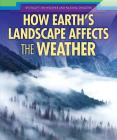 How Earth's Landscape Affects the Weather Cover Image