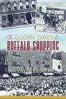 The Glory Days of Buffalo Shopping Cover Image