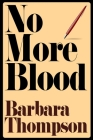 No More Blood: Epilogue on the life of Truman Capote & In Cold Blood Cover Image