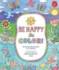 Be Happy & Color!: Mindful activities & coloring pages for kids Cover Image