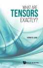 What Are Tensors Exactly? Cover Image