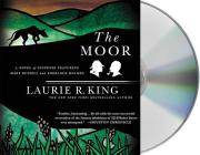 The Moor: A Novel of Suspense Featuring Mary Russell and Sherlock Holmes (A Mary Russell Mystery #4) Cover Image