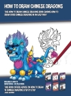 How to Draw Chinese Dragons (This How to Draw Chinese Dragons Book Shows How to Draw Good Chinese Dragons in an Easy Way): This book offers advice on Cover Image