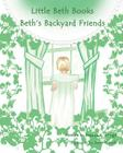 Beth's Backyard Friends (Little Beth Books #2) Cover Image
